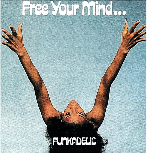 Funkadelic - Free Your Mind...And Your Ass Will Follow (1970)