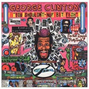 George Clinton - You Shouldn't-Nuf Bit Fish (1982)